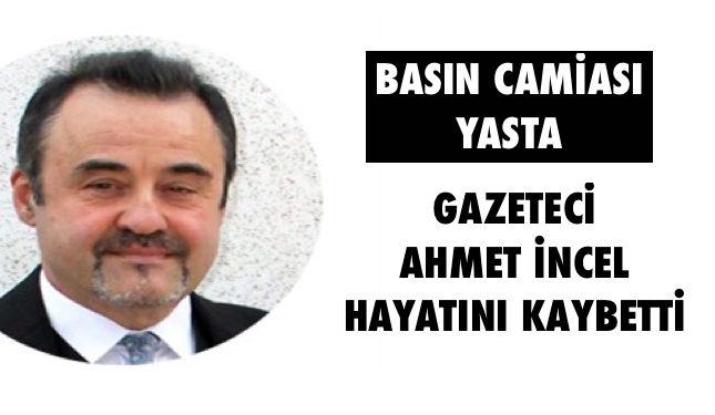 Gazeteci Ahmet İncel hayatını kaybetti